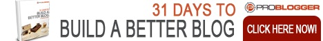 Problogger's 31 Days to a Better Blog
